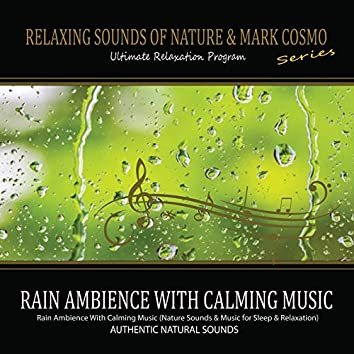 Rain Ambience With Calming Music (Nature Sounds & Music for Sleep & Relaxation)