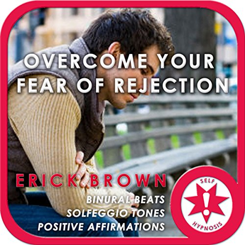 Overcome Fear of Rejection (Hypnosis & Meditation) cover art