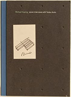 Seven Interviews With Tadao Ando