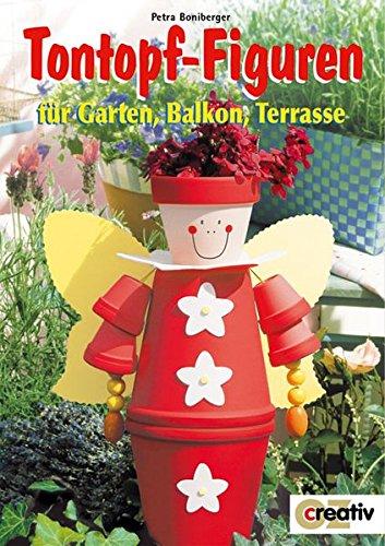Tontopf-Figuren für Garten, Balkon, Terrasse (Creativ-Taschenbuecher. CTB)