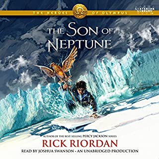 The Son of Neptune     The Heroes of Olympus, Book Two              Written by:                                                                                                                                 Rick Riordan                               Narrated by:                                                                                                                                 Joshua Swanson                      Length: 13 hrs and 27 mins     54 ratings     Overall 4.8