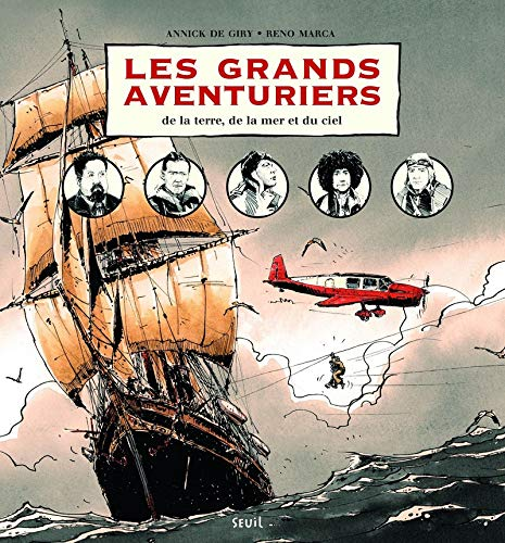 Les Grands Aventuriers. de la terre, de la mer et du ciel