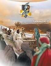 Liderazgo 2: El amor divino que traspasa los límites humanos: Edición Internacional (Igual al libro impreso pero a color)...
