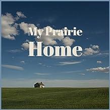 My Prairie Home