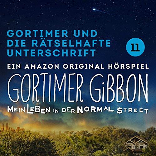 Gortimer und die rätselhafte Unterschrift (Gortimer Gibbon - Mein Leben in der Normal Street 1.11) audiobook cover art