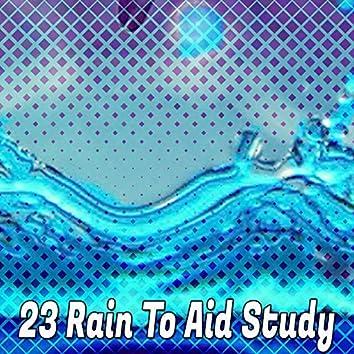 23 Rain to Aid Study
