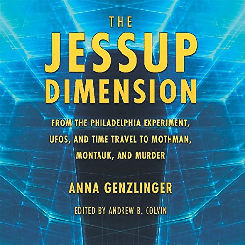 The Jessup Dimension                   By:                                                                                                                                 Anna L. Genzlinger,                                                                                        Andrew Colvin                               Narrated by:                                                                                                                                 Nicholas Barker                      Length: 5 hrs and 25 mins     1 rating     Overall 3.0