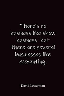 There's no business like show business but there are several businesses like accounting.: David Letterman - Place for writ...