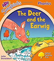 Songbirds Phonics: Level 6: The Deer and the Earwig (Oxford Reading Tree Songbirds Phonics)