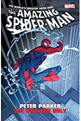 Amazing Spider-Man: Peter Parker - The One And Only (Amazing Spider-Man (1999-2013)) Kindle Edition