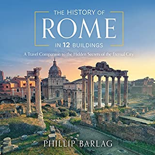 The History of Rome in 12 Buildings audiobook cover art