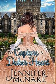 To Capture a Duke's Heart