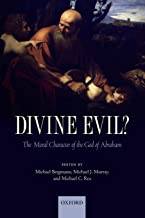 Divine Evil?: The Moral Character of the God of Abraham