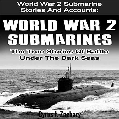 World War 2 Submarines: The True Stories of Battle Under the Dark Seas                   By:                                                                                                                                 Cyrus J. Zachary                               Narrated by:                                                                                                                                 Joseph Tabler                      Length: 1 hr and 16 mins     2 ratings     Overall 3.0