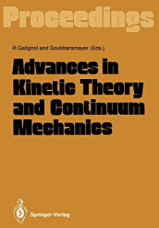 Advances in Kinetic Theory and Continuum Mechanics: Proceedings of a Symposium Held in Honor of Professor Henri Cabannes a...