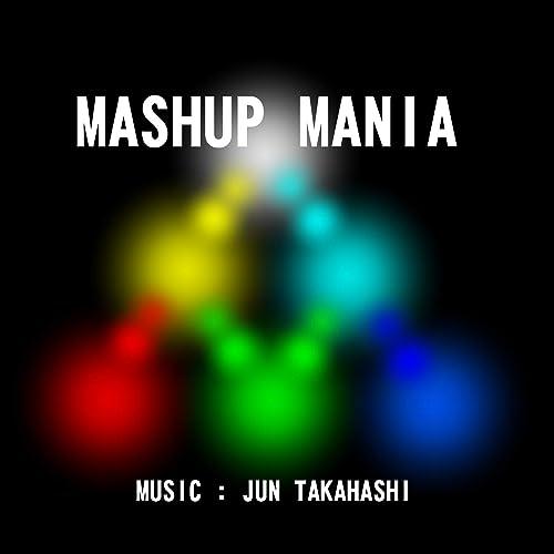 MASHUP MANIA
