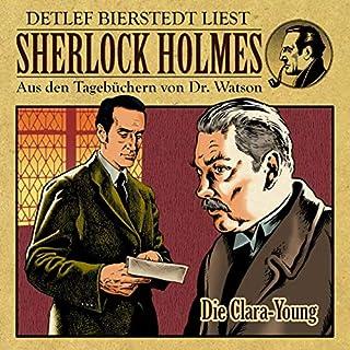 Die Clara Young     Sherlock Holmes - Aus den Tagebüchern von Dr. Watson              Autor:                                                                                                                                 Gunter Arentzen                               Sprecher:                                                                                                                                 Detlef Bierstedt                      Spieldauer: 45 Min.     2 Bewertungen     Gesamt 4,0