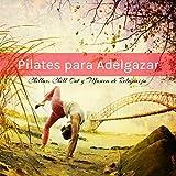 Pilates Adelgaza (Musica para Hacer Ejercicio)