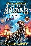 Broken Ground (Spirit Animals: Fall of the Beasts, Book 2) (2)