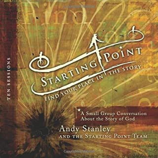 STARTING POINT: FIND YOUR PLACE IN THE STORY: A SMALL GROUP CONVERSATION ABOUT THE STORY OF GOD [WITH 5 CDS] }