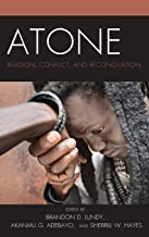 Atone: Religion, Conflict, and Reconciliation (Conflict and Security in the Developing World)