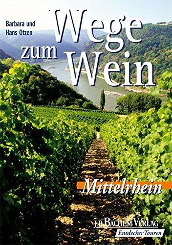 Wege zum Wein: Mittelrhein