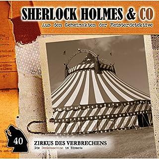 Zirkus des Verbrechens     Sherlock Holmes & Co 40              Autor:                                                                                                                                 Markus Duschek                               Sprecher:                                                                                                                                 Martin Keßler,                                                                                        Norbert Langer,                                                                                        Bodo Wolf,                   und andere                 Spieldauer: 58 Min.     4 Bewertungen     Gesamt 4,0