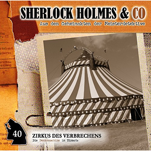 Zirkus des Verbrechens     Sherlock Holmes & Co 40              De :                                                                                                                                 Markus Duschek                               Lu par :                                                                                                                                 Martin Keßler,                                                                                        Norbert Langer,                                                                                        Bodo Wolf,                   and others                 Durée : 58 min     Pas de notations     Global 0,0