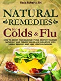 Natural Remedies For Colds And Flu: How To Boost Your Immune System, Protect...