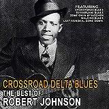 Crossroad Delta Blues - Best of Robert Johnson