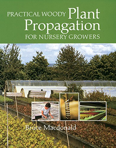 Compare Textbook Prices for Practical Woody Plant Propagation for Nursery Growers Illustrated Edition ISBN 9780881928402 by Macdonald, Bruce