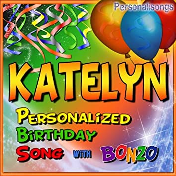 Katelyn Personalized Birthday Song With Bonzo
