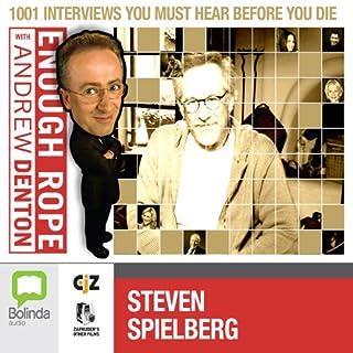 Couverture de Enough Rope with Andrew Denton: Steven Spielberg