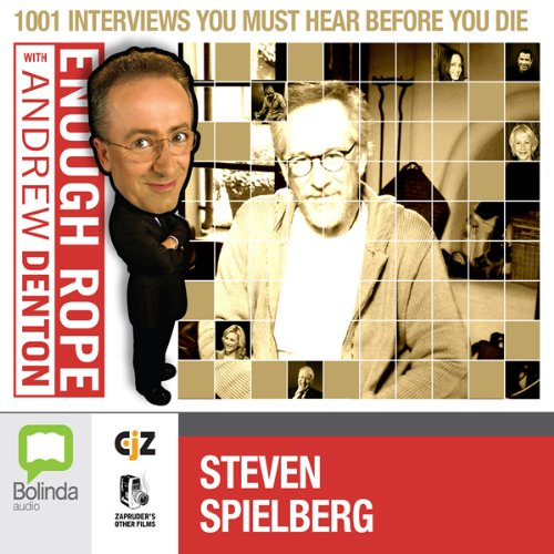 Couverture de Enough Rope with Andrew Denton: Steven Spielberg