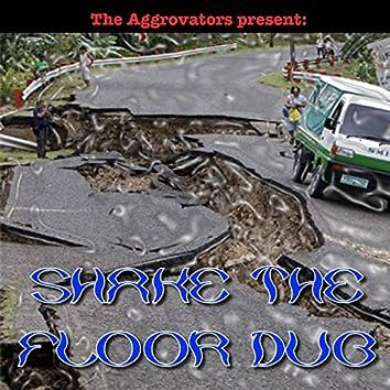 The Aggrovators Present: Shake the Floor Dub