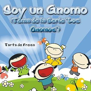 """Soy un Gnomo (Tema de la Serie """"Los Gnomos"""") - Single"""