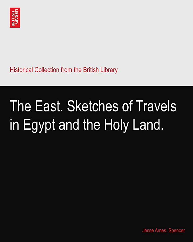 匿名泣いている因子The East. Sketches of Travels in Egypt and the Holy Land.