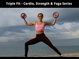 Triple Fit - Cardio, Strength & Yoga Series