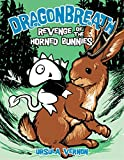 Revenge of the Horned Bunnies (Dragonbreath #6)