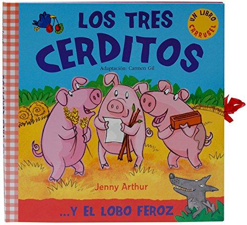 Los tres cerditos: . . . y El Lobo Feroz (Libro carrusel)