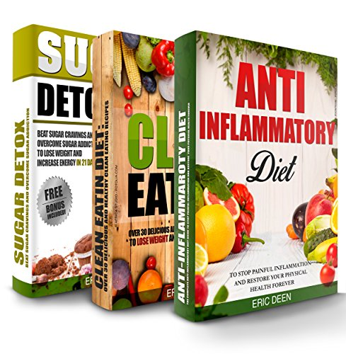 Anti Inflammatory Diet: Clean Eating and Sugar Detox Box Set: 100 Delicious and Healthy Recipes To Improve Your Health And Increase Energy (Anti Inflammatory ... Diet For Beginners) (English Edition)