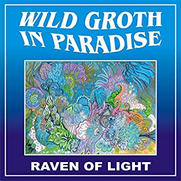 Wild Groth in Paradise