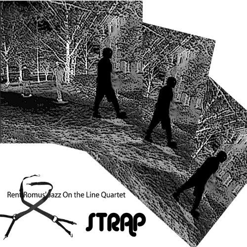 Rent Romus' Jazz On the Line Quartet, Strap