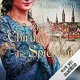 'Der Chirurg und die Spielfrau' von 'Sabine Weiß'