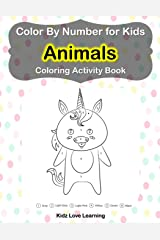Color by Number for Kids Animals Coloring Activity Book: Learn to Color by Numbers for Kids Ages 4-9 Years Paperback