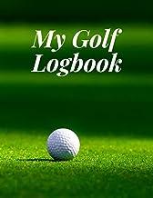 My Golf Logbook: 121 Page Golf Logbook