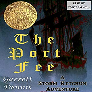The Port Fee: A Storm Ketchum Adventure                   By:                                                                                                                                 Garrett Dennis                               Narrated by:                                                                                                                                 Ward Paxton                      Length: 10 hrs and 9 mins     28 ratings     Overall 4.1