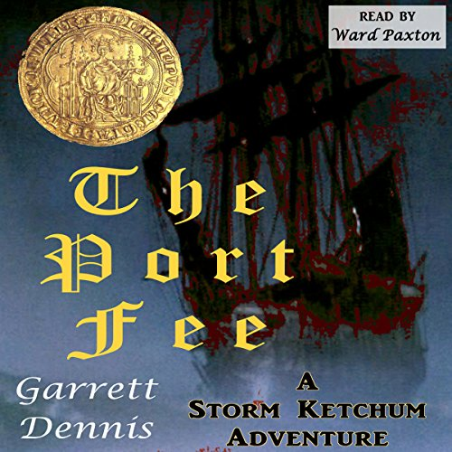 The Port Fee: A Storm Ketchum Adventure cover art