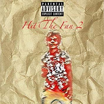 Hit The Fan 2
