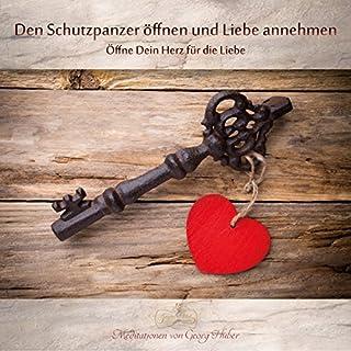 Den Schutzpanzer öffnen und Liebe annehmen Titelbild